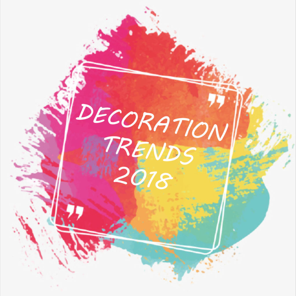 decoration trends 2018